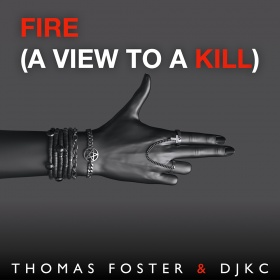 THOMAS FOSTER & DJKC - FIRE (A VIEW TO A KILL)